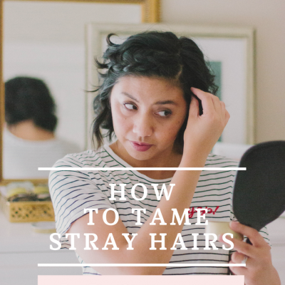 How I Tame My Stray Hairs For the Stubborn Hair