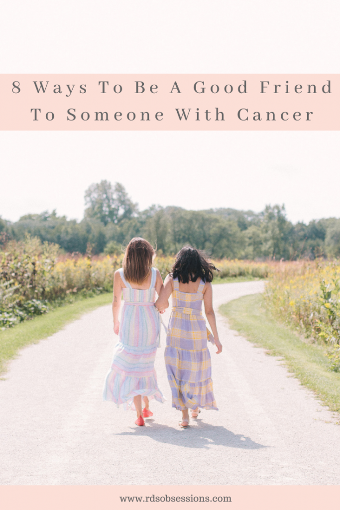 8 Ways To Support A Friend With Cancer