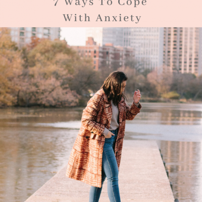 7 Ways To Cope With Anxiety