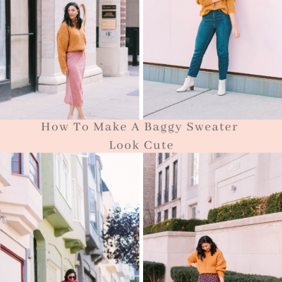 How To Make A Baggy Sweater Look Cute