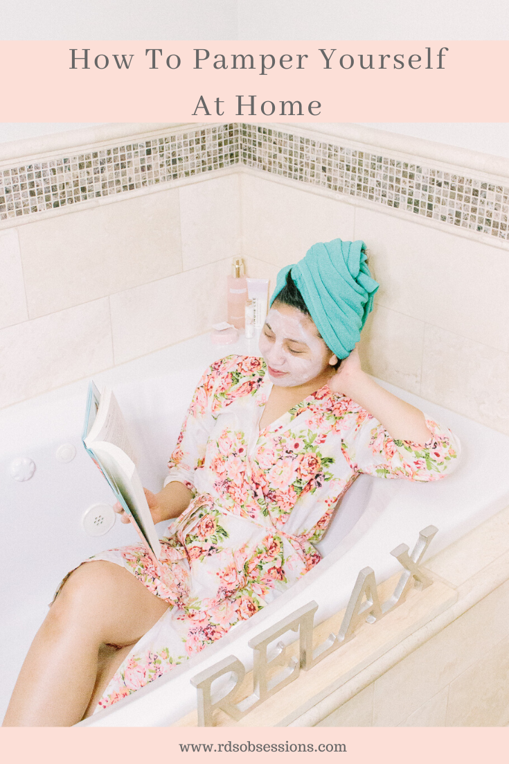 How To Pamper Yourself At Home