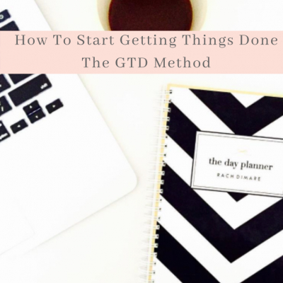 How To Start Getting Things Done
