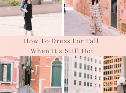 How To Dress For Fall When It's Still Hot
