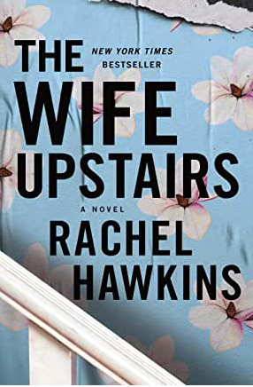 The Wife Upstairs by Rachel Hawkins Book Review